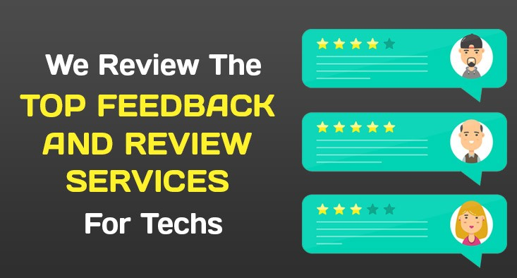 We Review the Top Feedback and Review Services for Techs